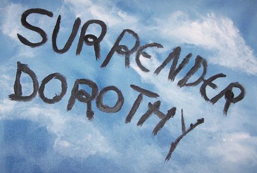 surrenderDorothy